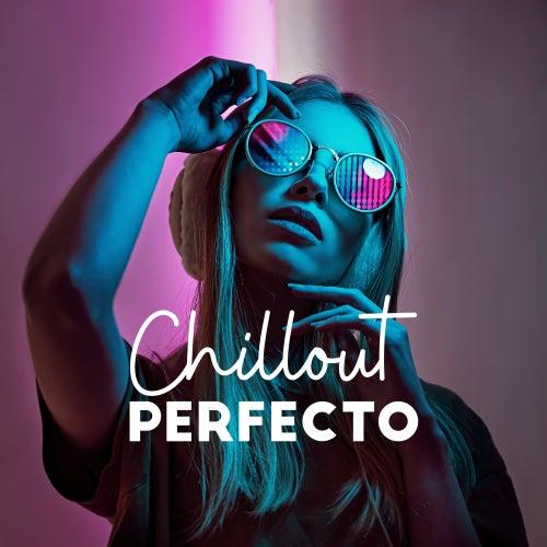 Chillout Perfecto: Musica de Verano 2019 von Ibiza Chill Out