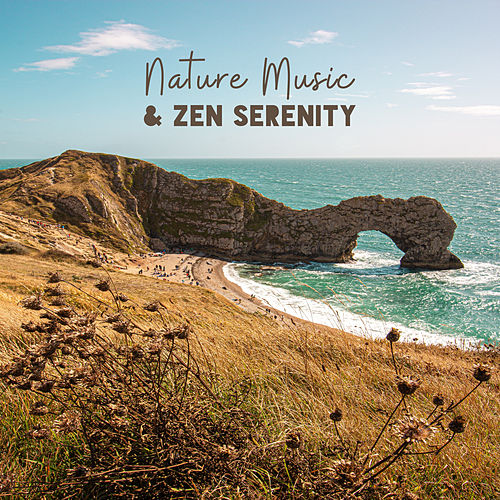 Nature Music & Zen Serenity: Relaxing New Age, Healing Music for Deep Relaxation de Nature Sound Collection