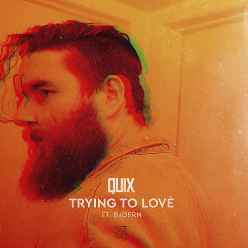 Trying to Love (feat. BJOERN) by Quix