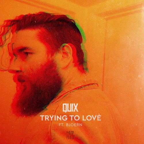 Trying to Love (feat. BJOERN) von Quix