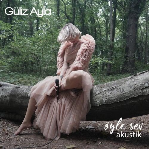 Öyle Sev (Akustik) von Güliz Ayla