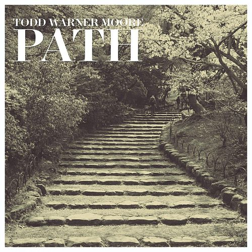 Path by Todd Warner Moore