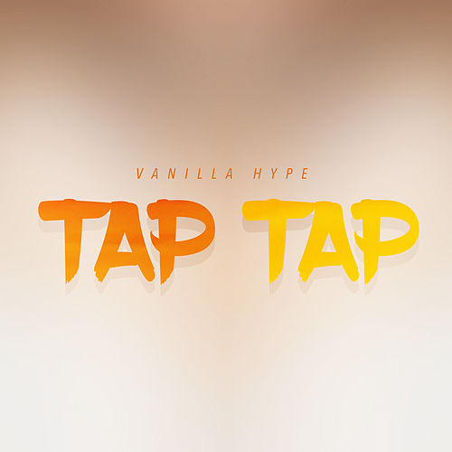 Tap Tap by Vanilla Hype