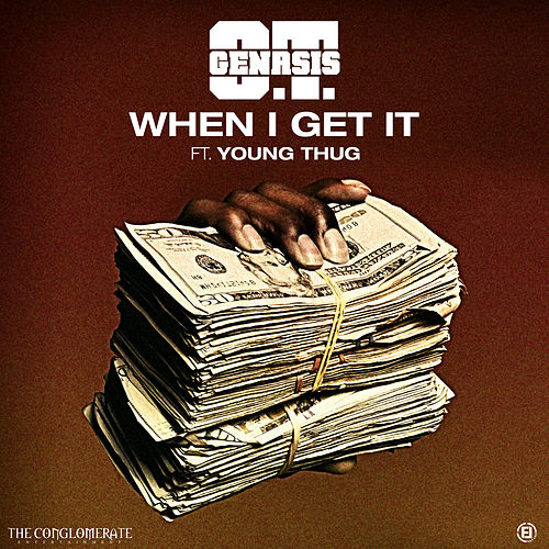 When I Get It (feat. Young Thug) von O.T. Genasis