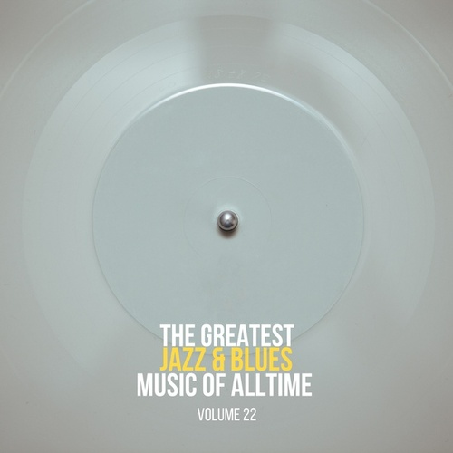 The Greatest Jazz & Blues Music of Alltime, Vol. 22 by Miles Davis