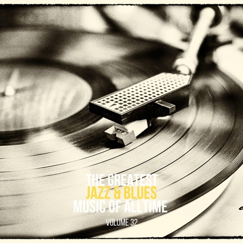 The Greatest Jazz & Blues Music of Alltime, Vol. 32 by John Coltrane