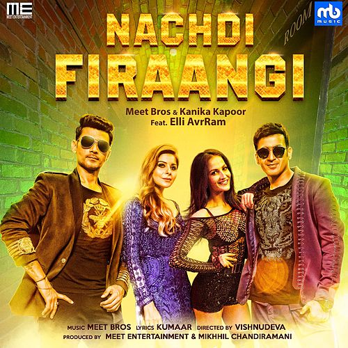 Nachdi Firaangi by Meet Bros.