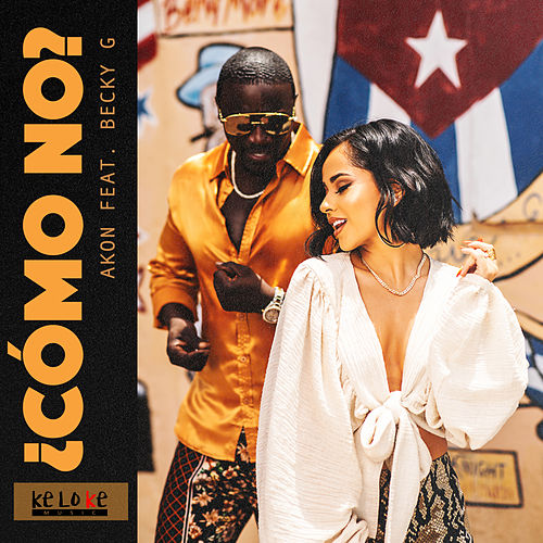 Como No (feat. Akon & Becky G) by El Negreeto