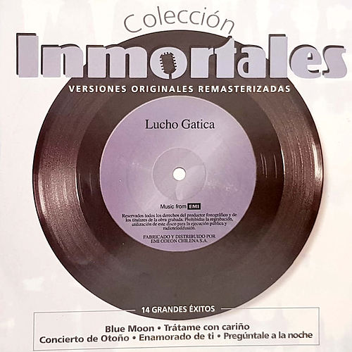 Coleccion Inmortales (Remastered) by Lucho Gatica
