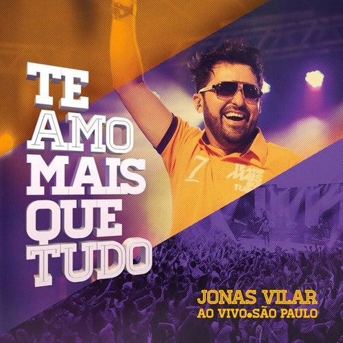 Te Amo Mais Que Tudo (Ao Vivo) de Jonas Vilar