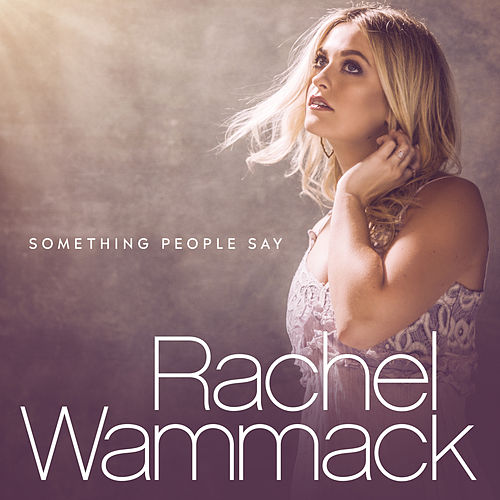 Something People Say by Rachel Wammack
