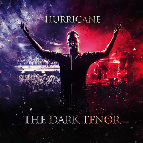 Hurricane (Live 2019) by The Dark Tenor