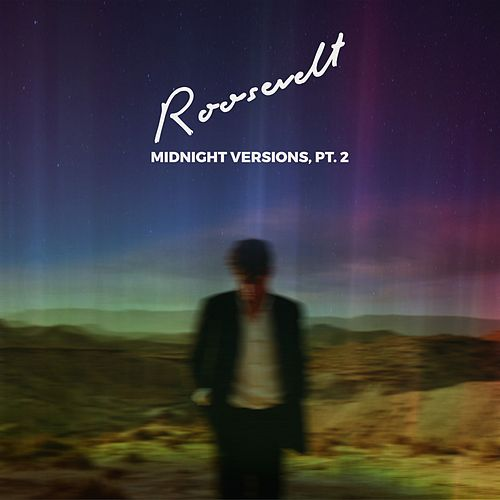 Midnight Versions, Pt. 2 von Roosevelt
