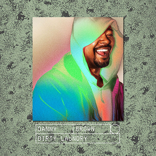 Dirty Laundry by Danny Brown