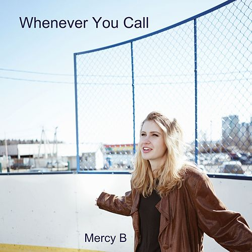 Whenever You Call von Mercy B