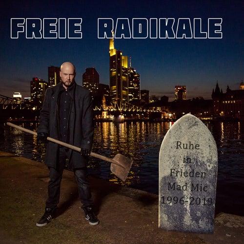 Freie Radikale von Mad Mic