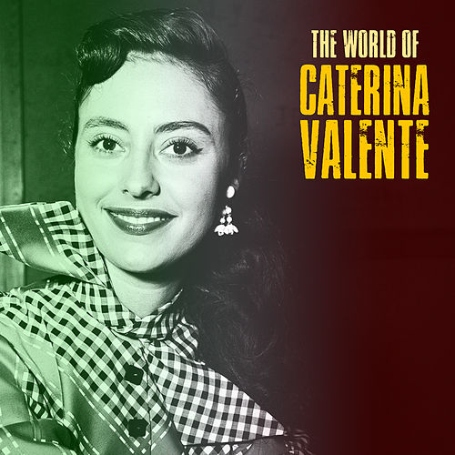 The World of Caterina Valente (Remastered) by Caterina Valente