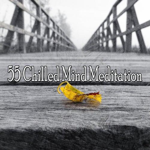 55 Chilled Mind Meditation de Musica Relajante