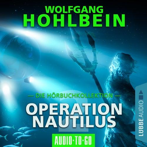 Operation Nautilus 2 - Die Hörbuchkollektion (Gekürzt) von Wolfgang Hohlbein