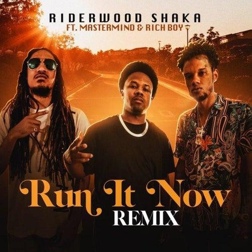 Run It Now (Remix) by Riderwood Shaka