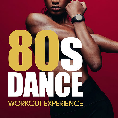 80's Dance Workout Experience by Various Artists
