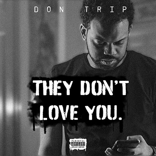 They Don't Love You de Don Trip