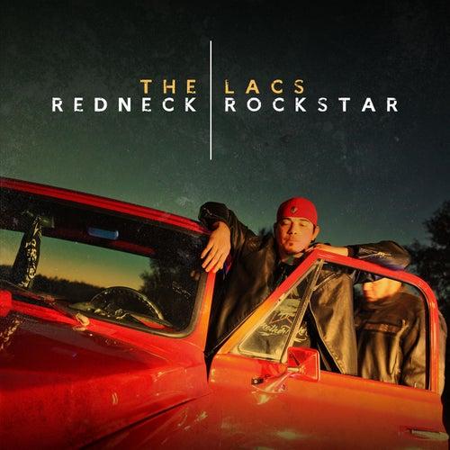 Redneck Rockstar by The Lacs