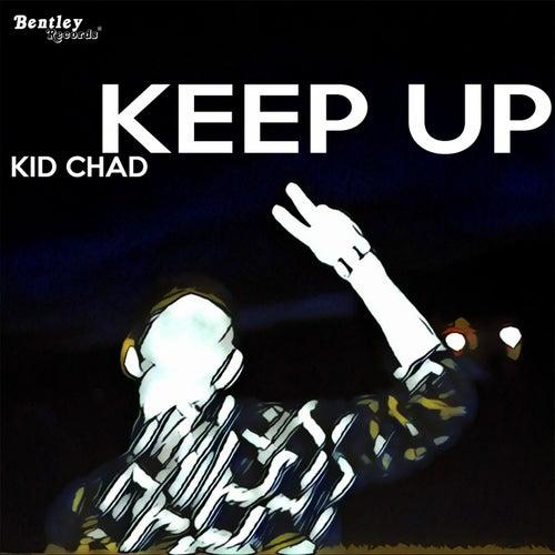 Keep Up by Kid Chad