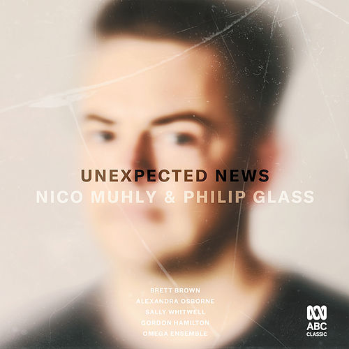 Unexpected News: Nico Muhly & Philip Glass von Various Artists
