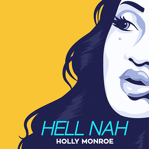 Hell Nah by Holly Monroe