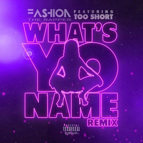 What's Yo Name (Remix) by Fashion The Rapper