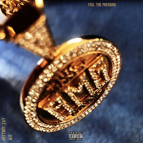Feel the Pressure by HottBoy Zay