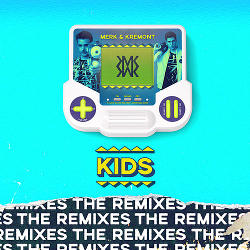 KIDS (MorganJ Remix) de Merk and Kremont