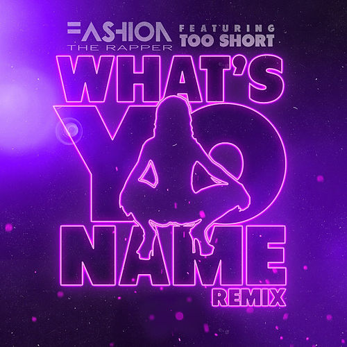 What's Yo Name (Remix) de Fashion The Rapper