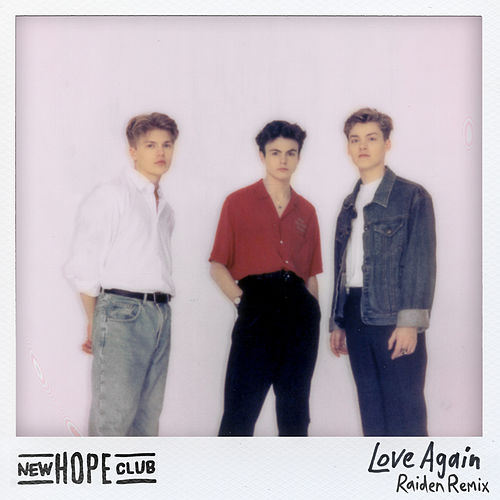 Love Again (Raiden Remix) by New Hope Club