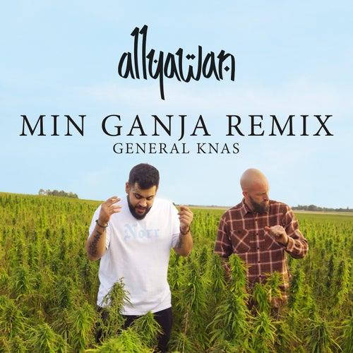 Min Ganja (Remix) by Allyawan