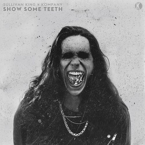 Show Some Teeth by Sullivan King