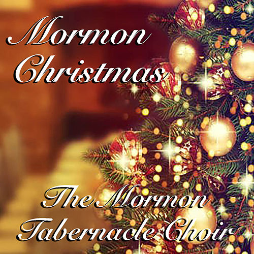 Mormon Christmas von The Mormon Tabernacle Choir