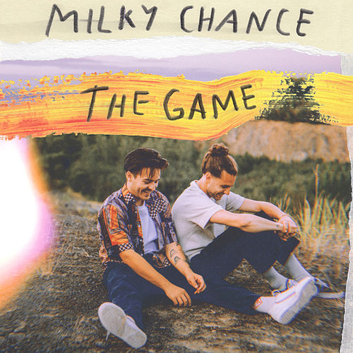 The Game von Milky Chance