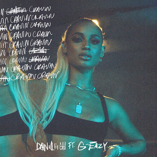 Cravin (feat. G-Eazy) by DaniLeigh
