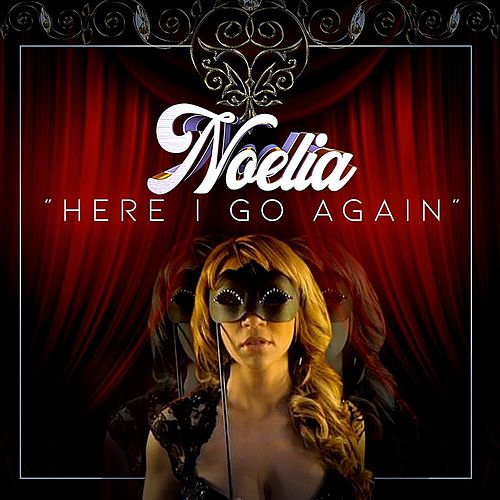 Here I Go Again by Noelia