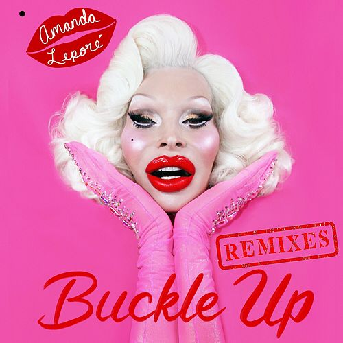 Buckle Up (Remixes) by Amanda Lepore