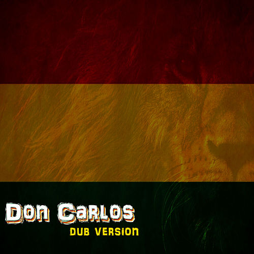 Dub Version von Don Carlos