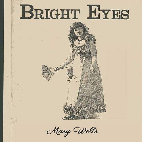 Bright Eyes von Mary Wells