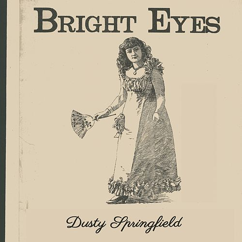 Bright Eyes von Dusty Springfield