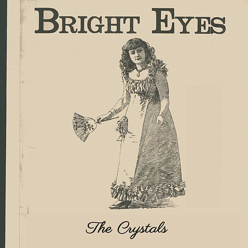 Bright Eyes by The Crystals