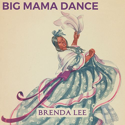 Big Mama Dance von Brenda Lee