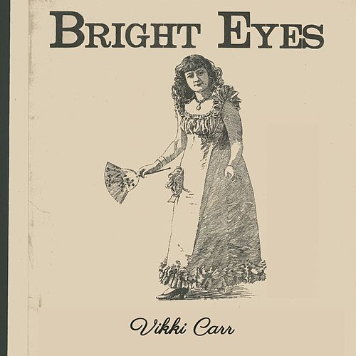 Bright Eyes de Vikki Carr