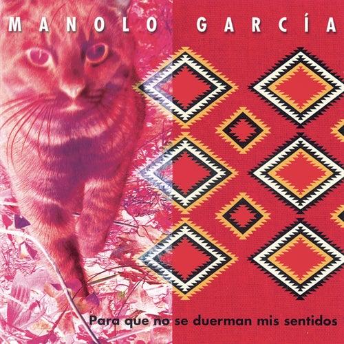 Para Que No Se Duerman Mis Sentidos by Manolo Garcia