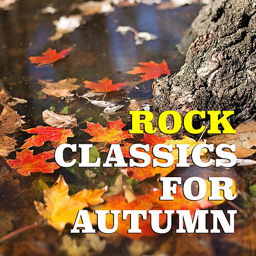 Rock Classics For Autumn von Various Artists